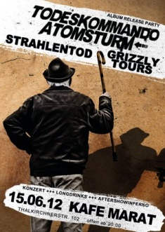 TODESKOMMANDO ATOMSTURM ALBUM RELEASE PARTY + GRIZZLY TOURS + STRAHLENTOD