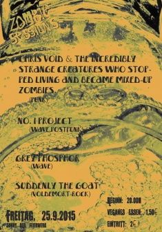 Zombie Sessions: Chris Void & The Incredibly Strange Creatures Who Stopped Living and Became Mixed-Up Zombies + Grey Phosphor + SUDDENLY THE GOAT