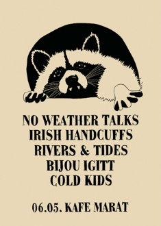 No Weather Talks  + Bijou Igitt  + Irish Handcuffs + Rivers & Tides + Cold Kids @ Kafe Marat