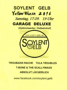 Troubadix Rache, Tula Troubles, T-Bone & The Scallywags, Absolut Lächerlich @ Soylent Gelb