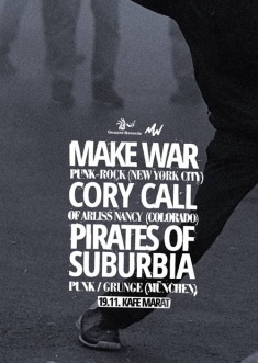 MakeWar, Cory Call (of Arliss Nancy), Pirates of Suburbia @ Kafe Marat
