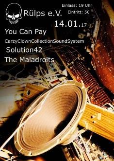 You Can Pay, CrazyClownCollectionSoundSystem, Solution42, The Maladroits @ Rülps