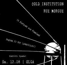 Cold Institution, Rue Morgue - Eintritt: Spende! @ Stattpark Olga