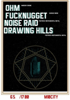 Noise Raid, Fucknugget, OHM, Drawing Hills @ M10City