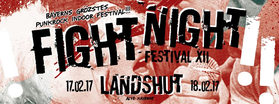 Fight Night Festival XII 17./18.02.2017 Landshut | Freitag: • Speckfutt • Zoo Escape • Age of Rats • Umluft180° • Die Dorks • The Crowds • Abstürzende Brieftauben • Samstag: • Drexxpack • Dollars for Deadbeats • Johnny Firebird • Crack It • Minipax • Fahnenflucht • Alarmsignal •